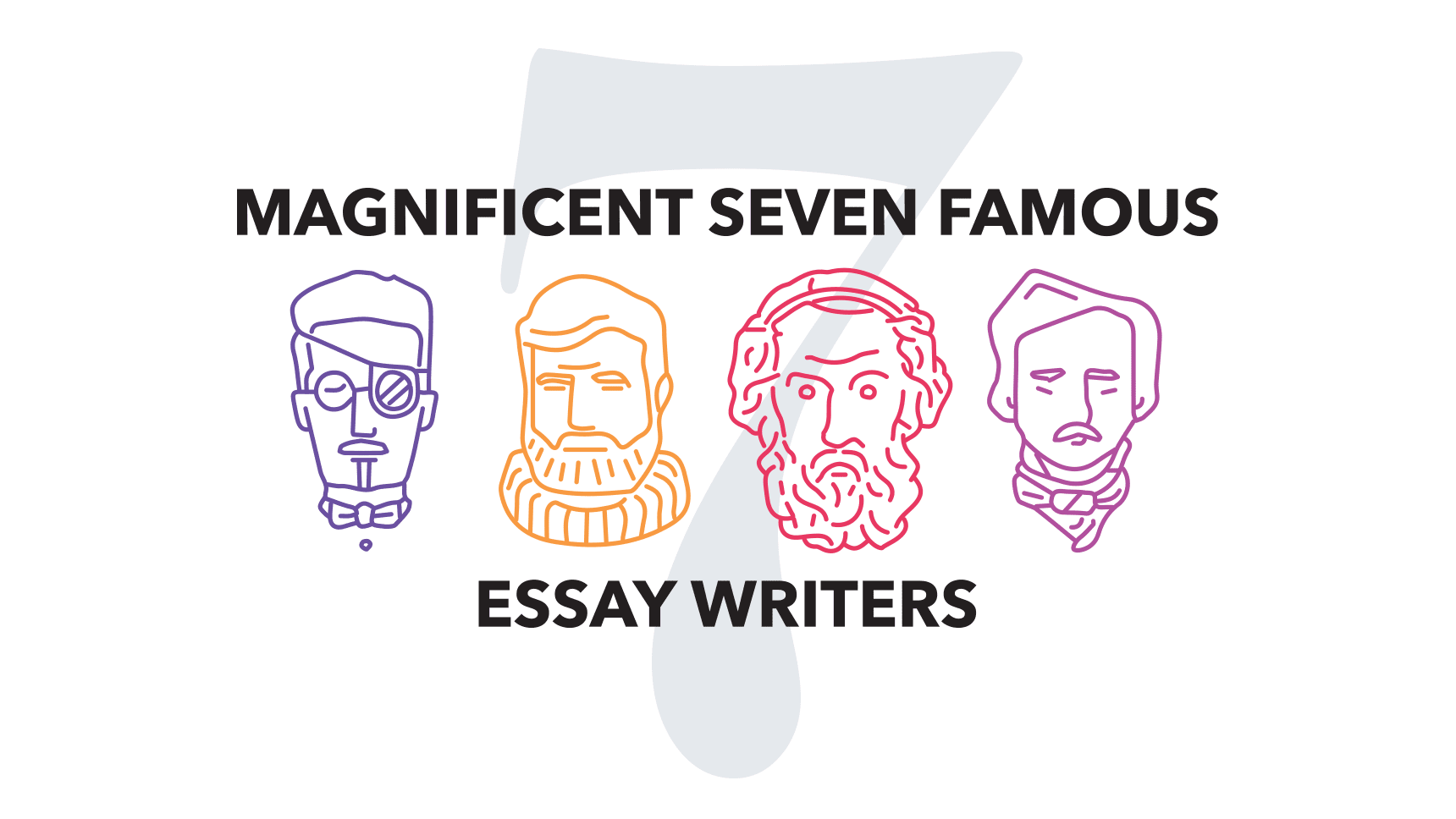 Magnificent Seven Famous Essay Writers