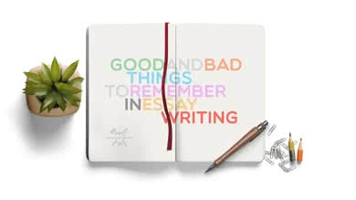 Good and Bad things to remember in Essay Writing